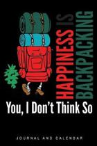 Happiness Is Backpacking You, I Don't Think So
