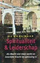 De brug naar spiritualiteit en leiderschap - Als Macht niet meer werkt en innerlijke Kracht de oplossing is
