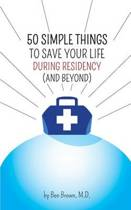 50 Simple Things to Save Your Life During Residency