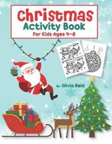 Christmas Activity Book for Kids Ages 4-8: Fun and Learning Christmas Holiday Activities and Coloring Pages for Preschool, Kindergarten, and School-Ag