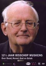 12,5 Jaar Bisschop Muskens - Over Dood, Hemel, God en Geluk
