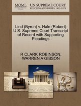 Lind (Byron) V. Hale (Robert) U.S. Supreme Court Transcript of Record with Supporting Pleadings