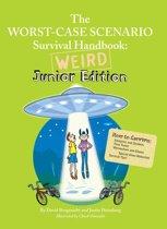 The Worst-Case Scenario Survival Handbook: Weird Junior Edition