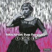Hits That Live Forever 50's