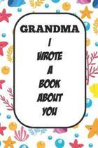 Grandma I Wrote A Book About You