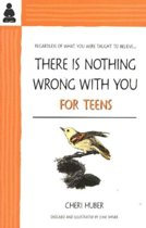 There Is Nothing Wrong With You for Teens