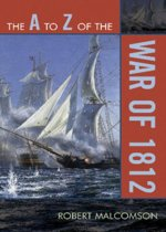 The A to Z of the War of 1812