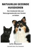 Natuurlijk Gezonde Huisdieren - Een Inleidende Gids over Natuurgeneeskunde voor Honden en Katten