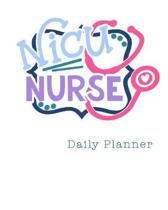 NICU Nurse Daily Planner: 90 Day Action Planner for Nurses