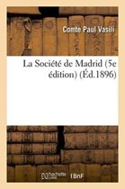 La Soci�t� de Madrid 5e �dition