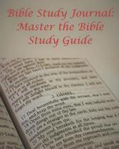 Bible Study Journal: Master the Bible Study Guide