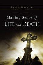 Making Sense of Life and Death
