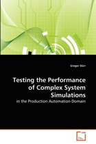 Testing the Performance of Complex System Simulations