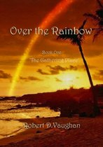 Over the Rainbow: Book One - 'The Gathering Place'