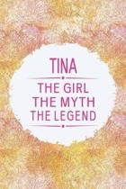 Tina the Girl the Myth the Legend