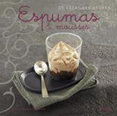 De creatieve keuken - Espumas & Mousses