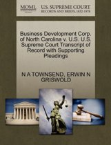 Business Development Corp. of North Carolina V. U.S. U.S. Supreme Court Transcript of Record with Supporting Pleadings