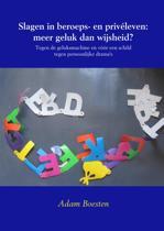 Slagen in beroeps- en priv leven: meer geluk dan wijsheid?