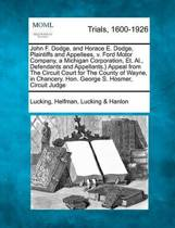 John F. Dodge, and Horace E. Dodge, Plaintiffs and Appellees, V. Ford Motor Company, a Michigan Corporation, Et. Al., Defendants and Appellants.} Appeal from the Circuit Court for the County of Wayne, in Chancery. Hon. George S. Hosmer, Circuit Judge