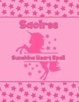 Saoirse Sunshine Heart Spell: Personalized Draw & Write Book with Her Unicorn Name - Word/Vocabulary List Included for Story Writing