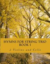 Hymns for String Trio Book I - 2 Violins and Cello