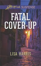 Fatal Cover-Up (Mills & Boon Love Inspired Suspense)