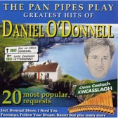 The Pan Pipes play greatest hits of Daniel O'Donnell