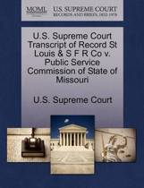 U.S. Supreme Court Transcript of Record St Louis & S F R Co V. Public Service Commission of State of Missouri
