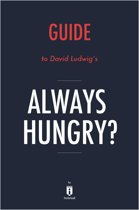 Guide to David Ludwig's Always Hungry? by Instaread