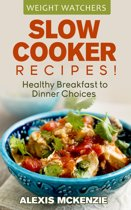Omslag van 'Weight Watchers Slow Cooker Recipes: Healthy Breakfast to Dinner Choices!'