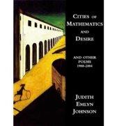 Cities of Mathematics and Desire