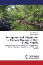 Perception and Adaptation to Climate Change in Ektit State, Nigeria