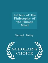 Letters of the Philosophy of the Human Mind - Scholar's Choice Edition