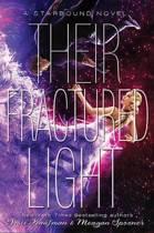 Their Fractured Light (Starbound, Book 3)