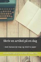 Skriv en artikel p� en dag: - med manuscript-map og mind-to-paper