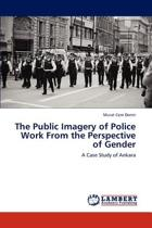 The Public Imagery of Police Work from the Perspective of Gender