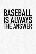 Baseball Is Always the Answer