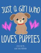 Just a Girl Who Loves Puppies: School Notebook Dog Lover 8.5x11 Wide Ruled