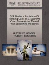 S.S. Bache V. Louisiana Oil Refining Corp. U.S. Supreme Court Transcript of Record with Supporting Pleadings