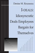 I-deals: Idiosyncratic Deals Employees Bargain for Themselves