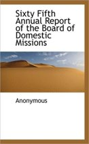 Sixty Fifth Annual Report of the Board of Domestic Missions