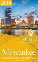 Milwaukee - The Delaplaine 2019 Long Weekend Guide