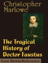 The Tragical History Of Doctor Faustus (Mobi Classics)