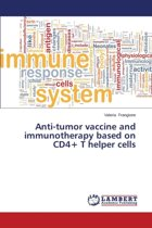 Anti-Tumor Vaccine and Immunotherapy Based on Cd4+ T Helper Cells