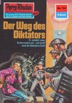 Perry Rhodan 733: Der Weg des Diktators (Heftroman)