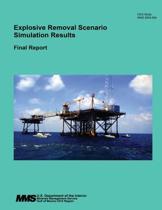Explosive Removal Scenario Simulation Results Final Report