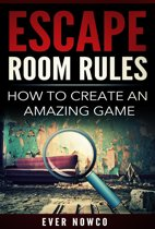 Escape Room Rules: How To Create An Amazing Game