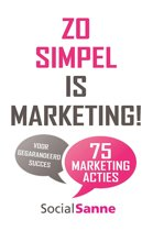Zo simpel is marketing! - 75 marketingacties voor gegarandeerd succes