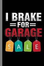 I Brake For Garage Sale: Shopping Gift For Shoppers (6''x9'') Lined Notebook To Write In