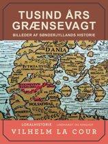 Tusind års grænsevagt. Billeder af Sønderjyllands historie
